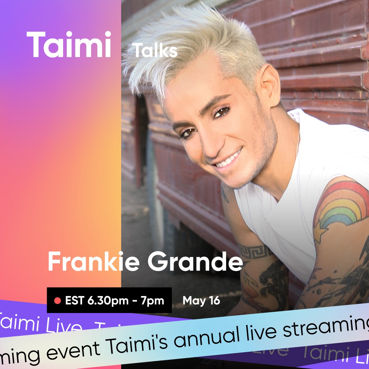Taimi Talks, featuring Frankie Grande
