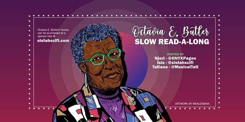 Octavia E. Butler Slow Read