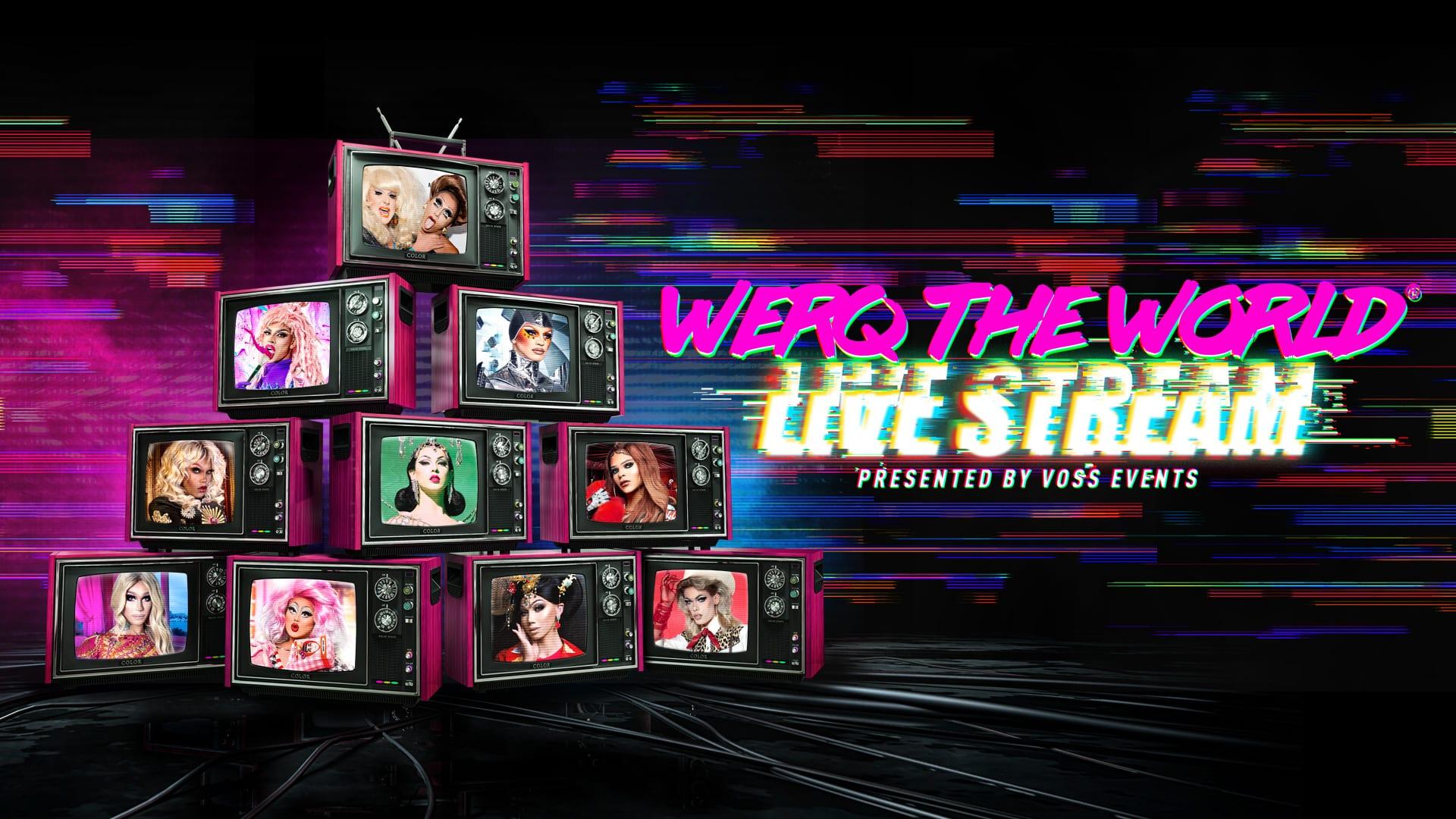 Werq The World: Live Stream